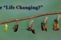 """¿Está """"cambiando"""" tu vida?"""